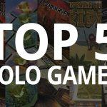 Steve's Top 5 Solo Games
